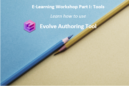 E-Learning Workshop Part I: Tools